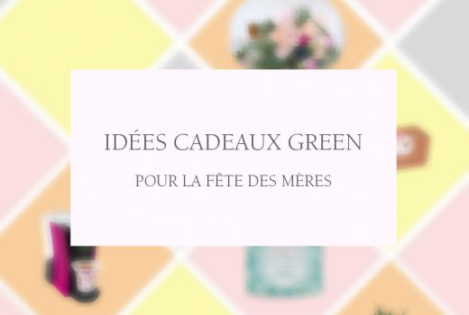 Photo de couverture pour l'article Fête des mères - Idées cadeaux Green