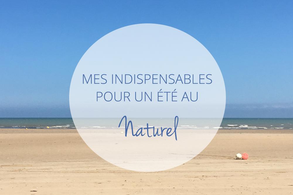 4 indispensables naturels pour l'été